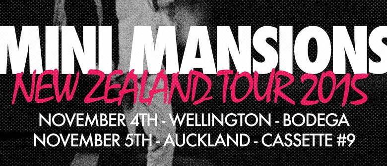 Mini Mansions NZ Tour