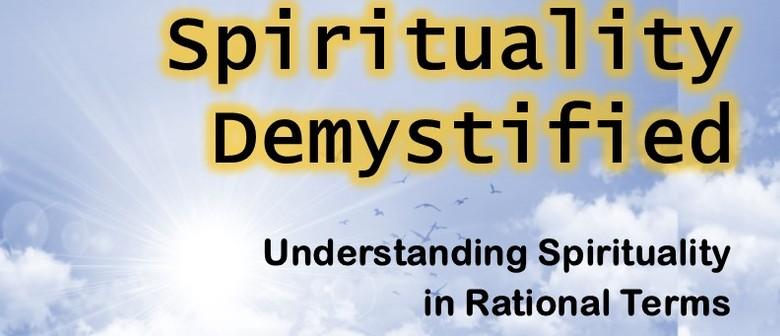 Spirituality Demystified -  with Dr Rohana Ulluwishewa