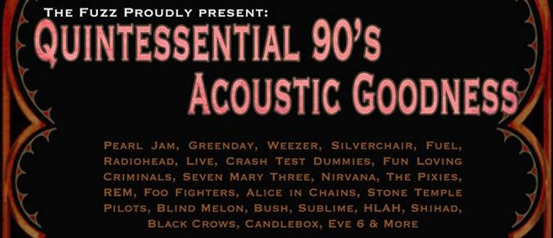 Quintessential 90's Acoustic Good-Pearl Jam, Nirvana & More