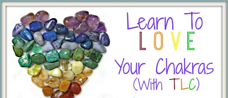 Learn to Love your Chakras - The Liquid Crystals