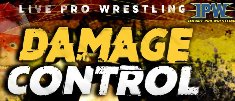 Impact Pro Wrestling presents: Damage Control