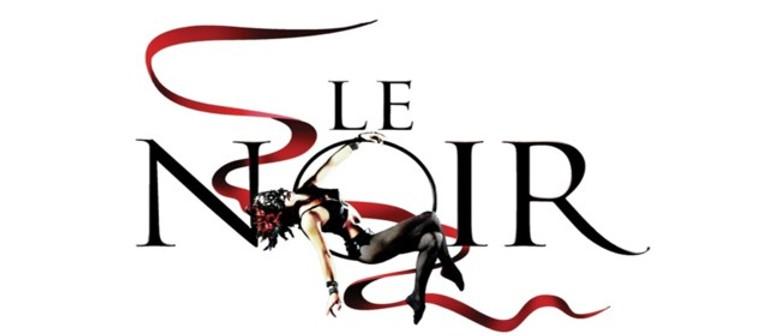 Le Noir - The Dark Side of Cirque