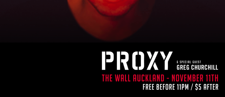 The Wall Auckland ft. Proxy w/ special guest Greg Churchill