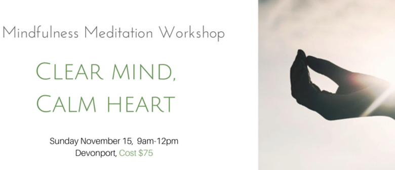 Mindfulness Meditation Workshop - Clear Mind, Calm Heart