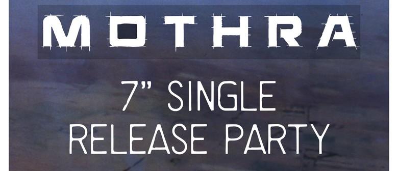 "Mothra 7"" Single Release Show"