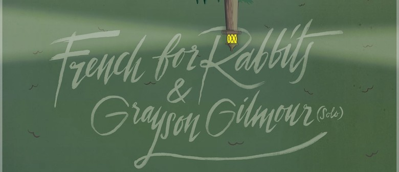 French for Rabbits & Grayson Gilmour