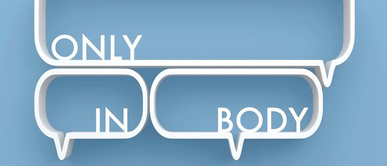 Only In Body