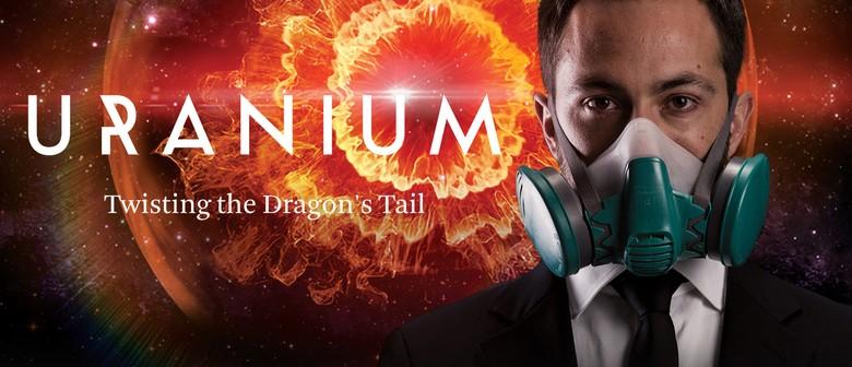 MindKits Presents - Uranium: Twisting the Dragon's Tail: CANCELLED
