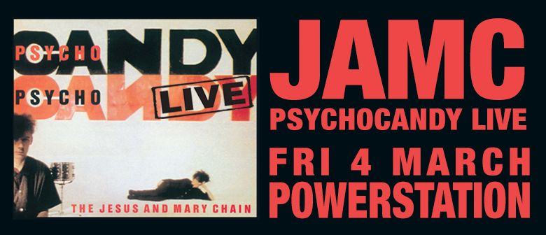 The Jesus & Mary Chain   Psychocandy