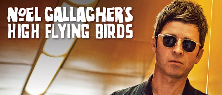 Noel Gallagher's High Flying Birds: CANCELLED