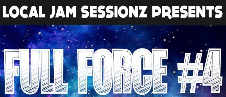 Local Jam Sessionz Full Force 4 - DNB Special