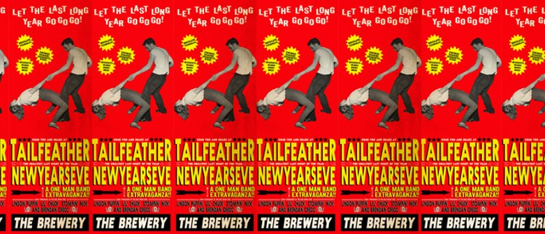 The Brewery Presents; Tailfeather a One Man Band Extravaganz