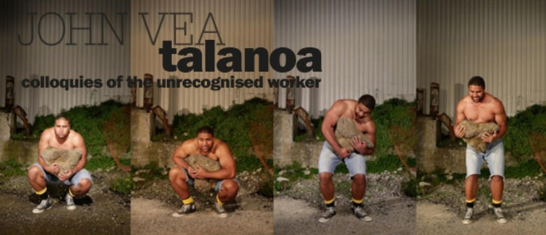 John Vea: Talanoa, Colloquies of The Unrecognised Worker