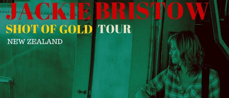 Jackie Bristow 'Shot of Gold' NZ Tour