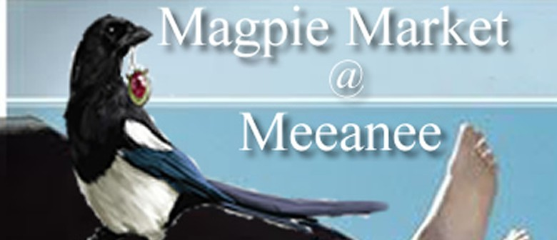 Magpie Market @ Meeanee - Antiques, Collectibles and Crafts