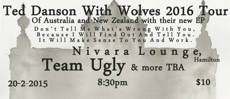 Ted Danson With Wolves (AUS) & Team Ugly (AKL)