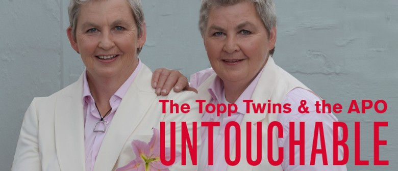 The Topp Twins & the APO: Untouchable