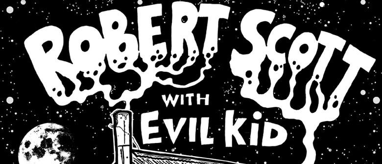 Robert Scott and Evil Kid