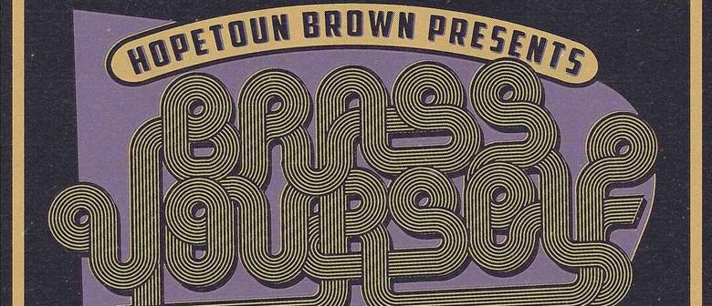 Brass Yourself ft Hopetoun Brown