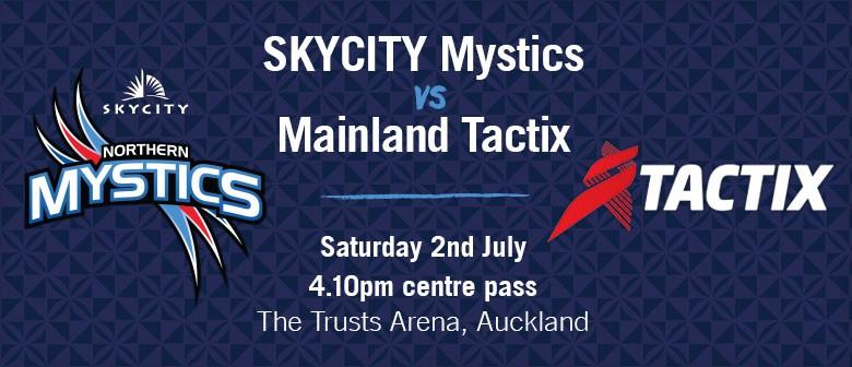 SKYCITY Mystics vs Mainland Tactix