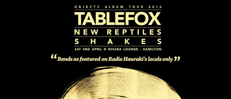 Tablefox, New Reptiles and Shakes