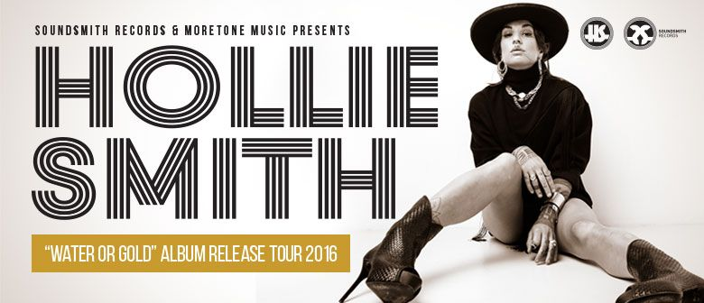 "Hollie Smith ""Water Or Gold"" Album Release Tour"
