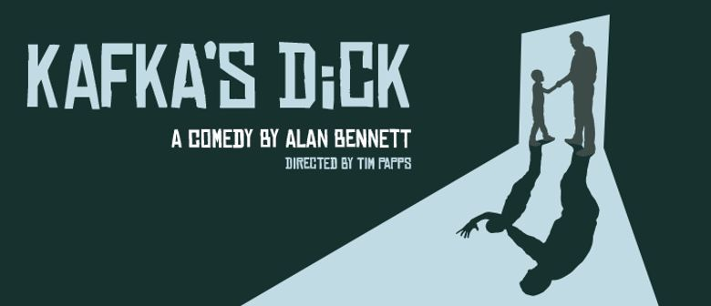 Kafka's Dick by Alan Bennett