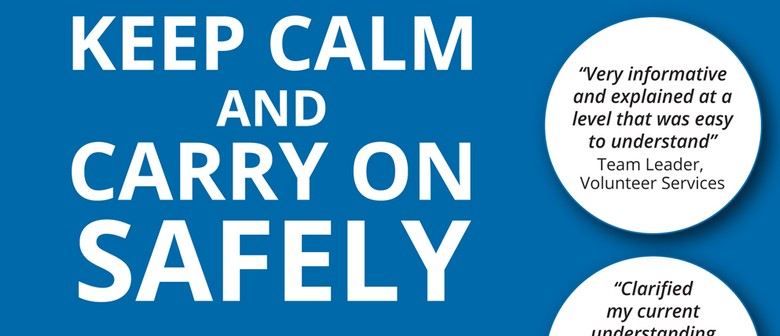 Keep Calm and Carry on Safely Seminar