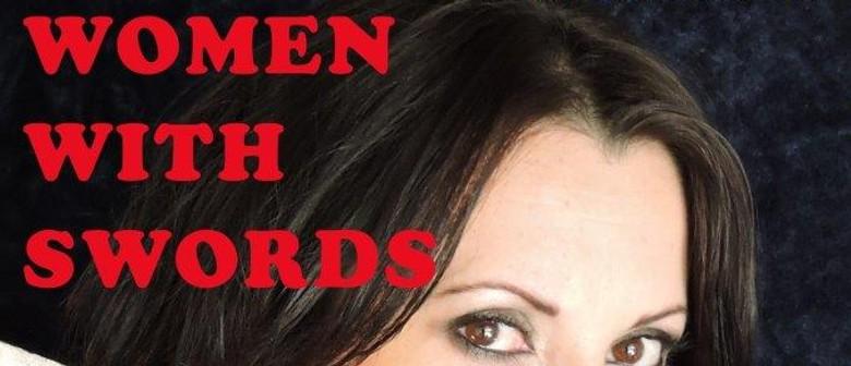 Galatea Theatre presents - Women With Swords  by Geoff Allen