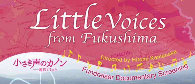"""Charity Film Screening - """"Little Voices from Fukushima"""""""