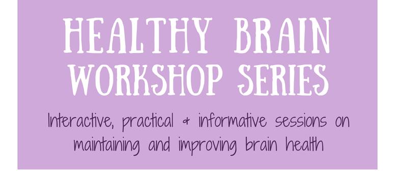'Healthy Brain' Workshop Series by Alzheimers Canterbury