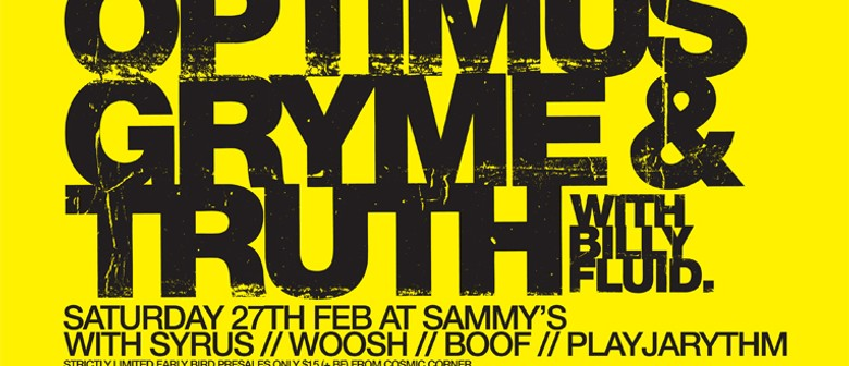 Optimus Gryme / Truth with Billy Fluid