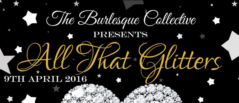 The Burlesque Collective Presents: All That Glitters