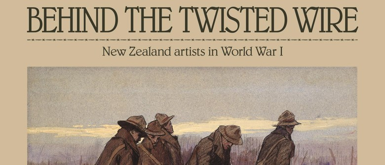 Behind the Twisted Wire: Stories of WW1