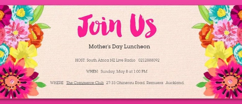 South Africa NZ Live Mother's Day Luncheon - Auckland - Eventfinda