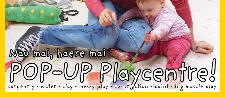 Pop Up Playcentre Session