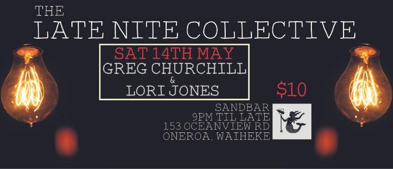 The Late Nite Collective with Greg Churchill & Lori Jones