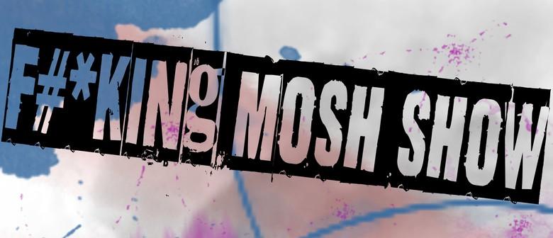 Mosh Show