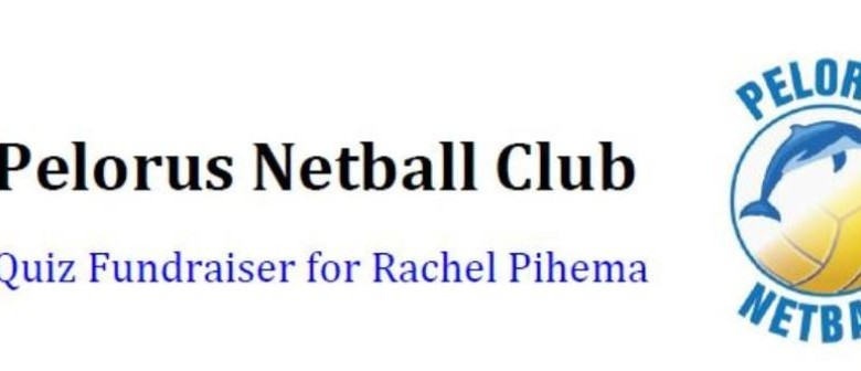Pelorus Netball Club Quiz Fundraiser for Rachel Pihema