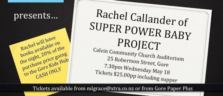 Cancelled: Rachel Callendar of Super Power Baby Project: CANCELLED