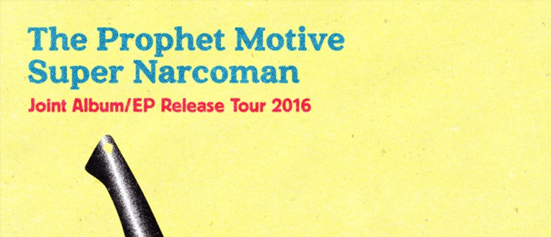 The Prophet Motive - Super Narcoman Tour 2016