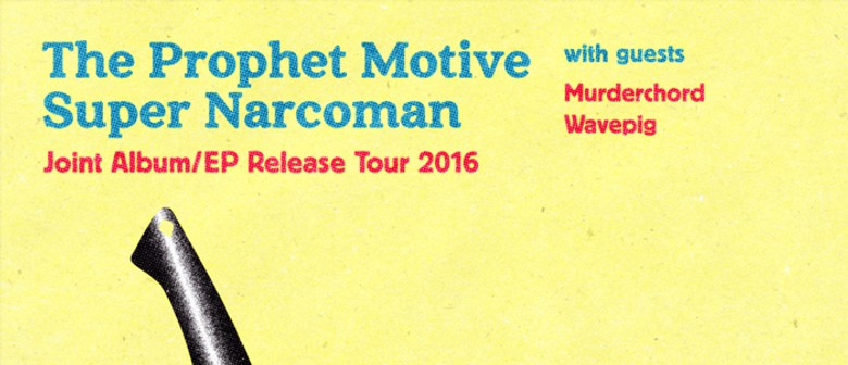 The Prophet Motive - Super Narcoman Tour 2016