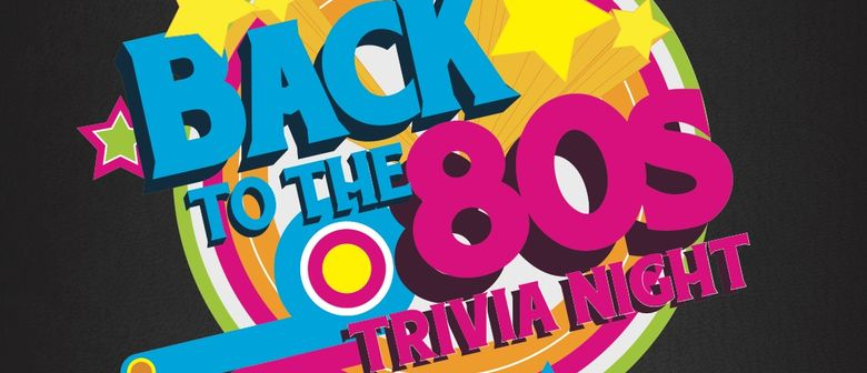 Back to The '80s Trivia Night