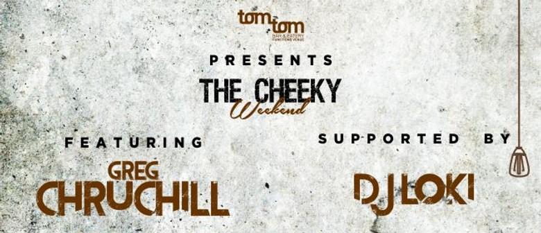 The Cheeky Weekend: Greg Churchill