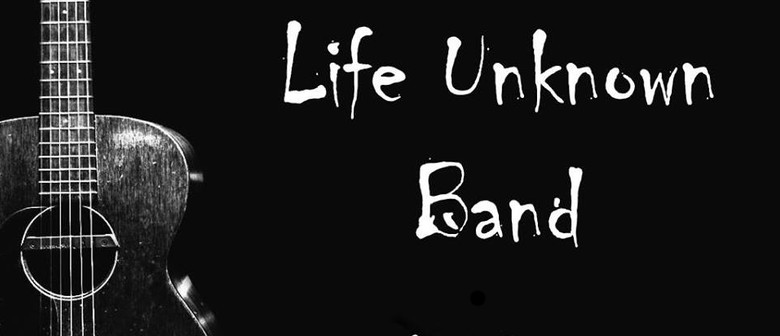 Life Unknown Band