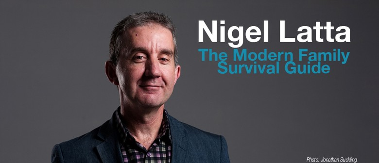 Nigel Latta - The Modern Family Survival Guide