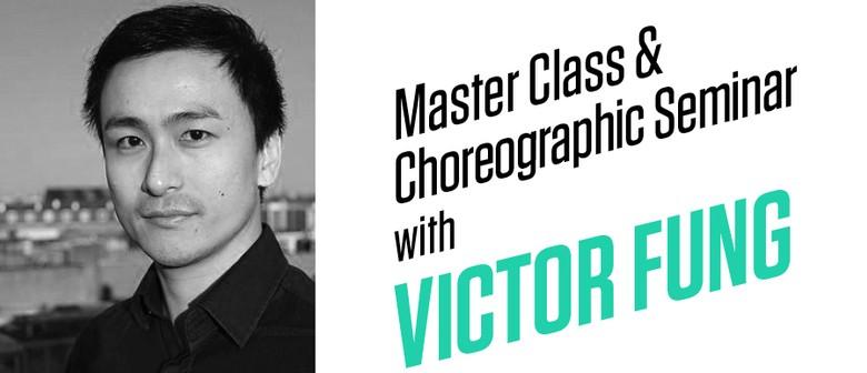 Masterclass & Choreographic Seminar With Victor Fung