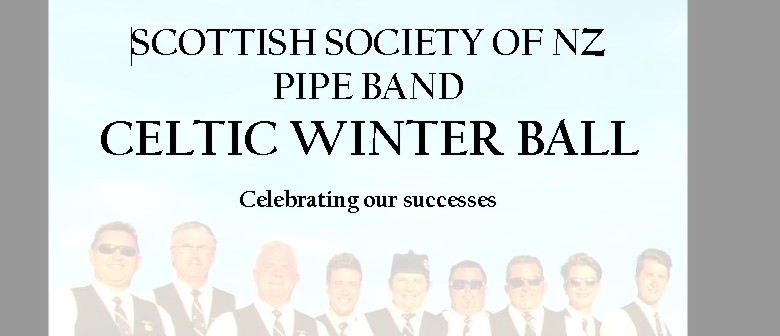 Scottish Society of NZ Pipe Band Celtic Winter Ball