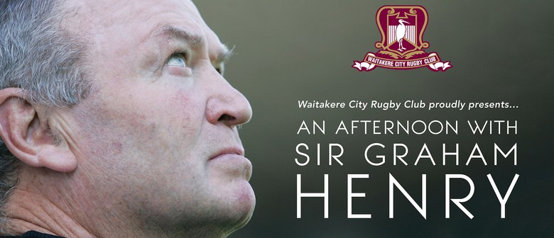 An Afternoon With Sir Graham Henry