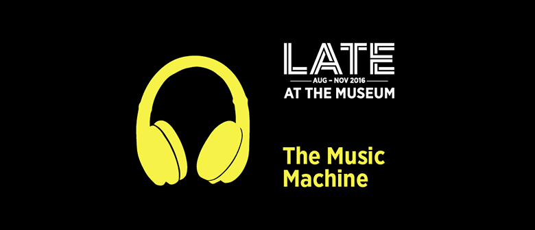 LATE: The Music Machine